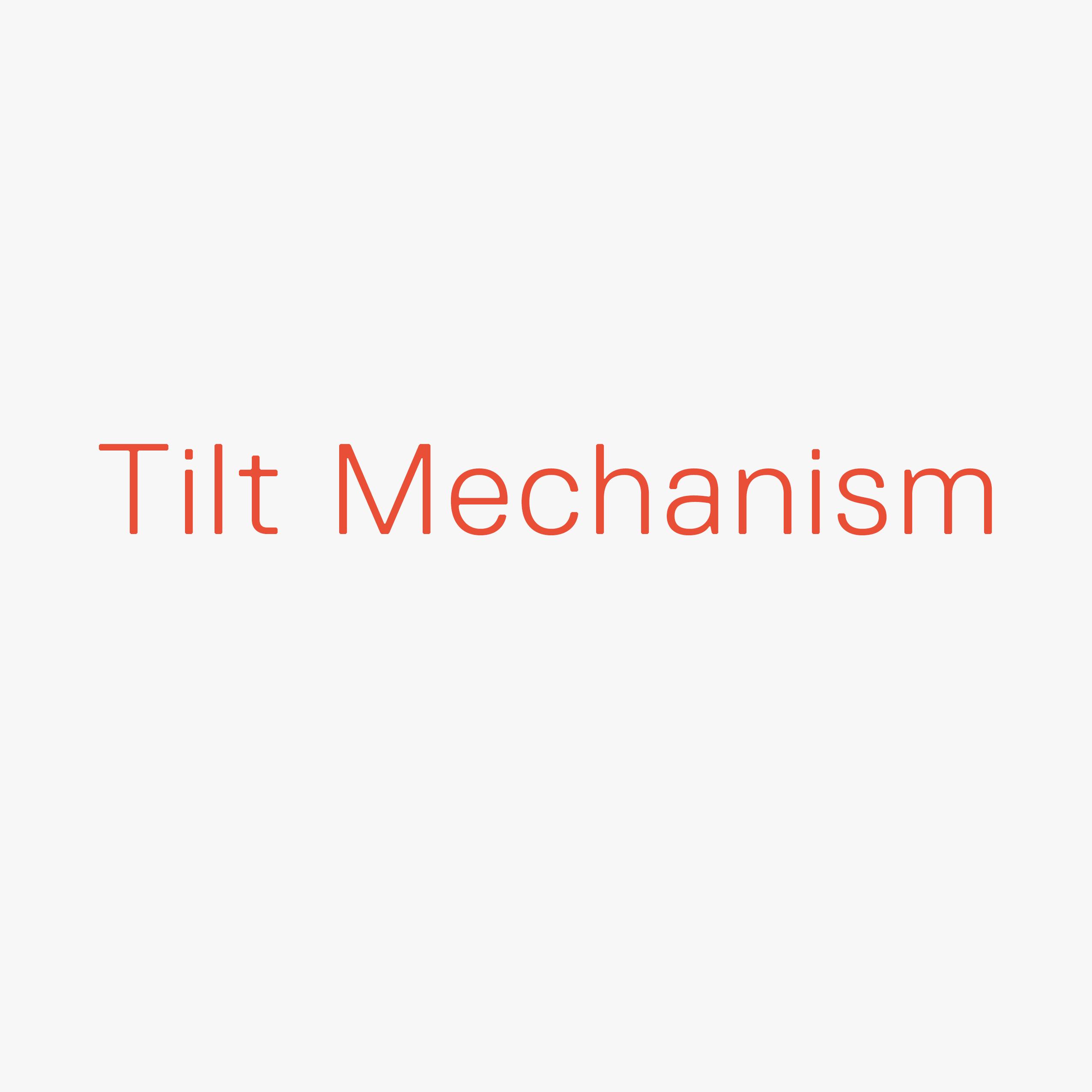 Tilt Mechanism Swatch
